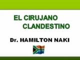 CONOCE A HAMILTON NAKI, EL CIRUJANO CLANDESTINO